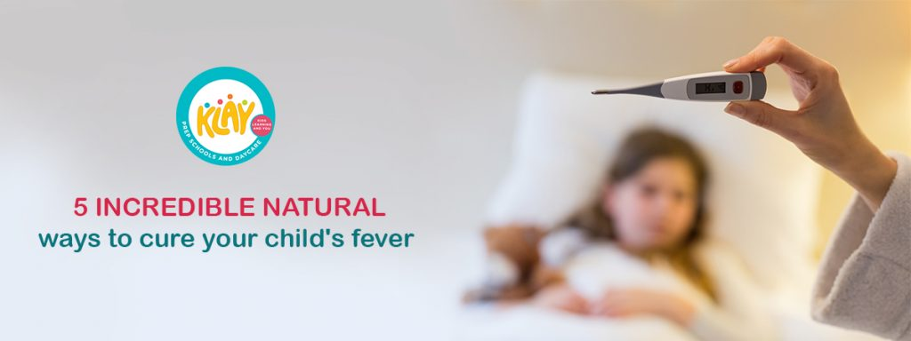 5 Incredible Natural Ways to Cure Your Child's Fever – Klay